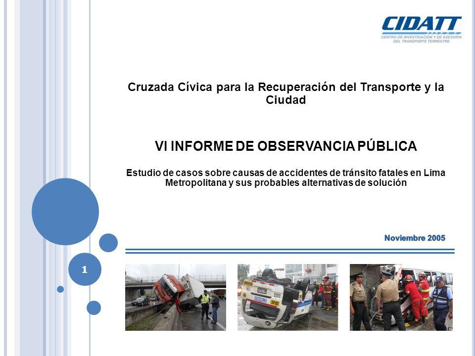 Cruzada Cívica para la Recuperación del Transporte y la Ciudad VI INFORME DE OBSERVANCIA PÚBLICA Estudio de casos sobre causas de accidentes de tránsi