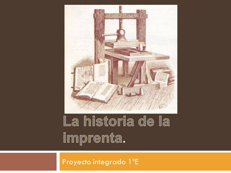 La imprenta fue inventada por JOHANNES GUTTENBEG (S.XV); el problema no era tanto cómo imprimir sino de disponer de papel barato y en suficiente cantidad.