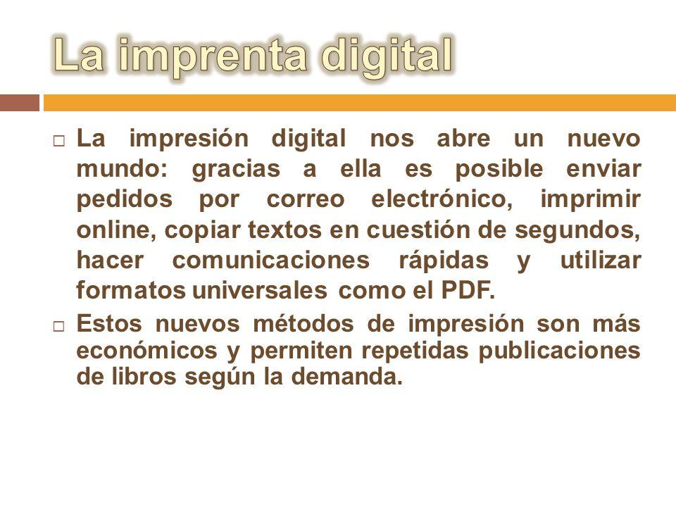 La impresión digital nos abre un nuevo mundo: gracias a ella es posible enviar pedidos por correo electrónico, imprimir online, copiar textos en cuest