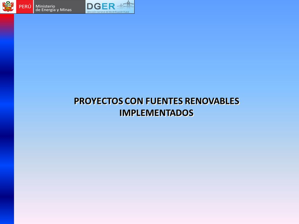 PROYECTOS CON FUENTES RENOVABLES IMPLEMENTADOS PROYECTOS CON FUENTES RENOVABLES IMPLEMENTADOS