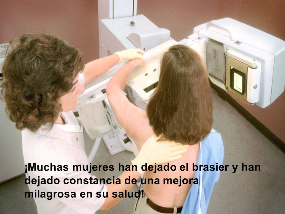 ¡Muchas mujeres han dejado el brasier y han dejado constancia de una mejora milagrosa en su salud!