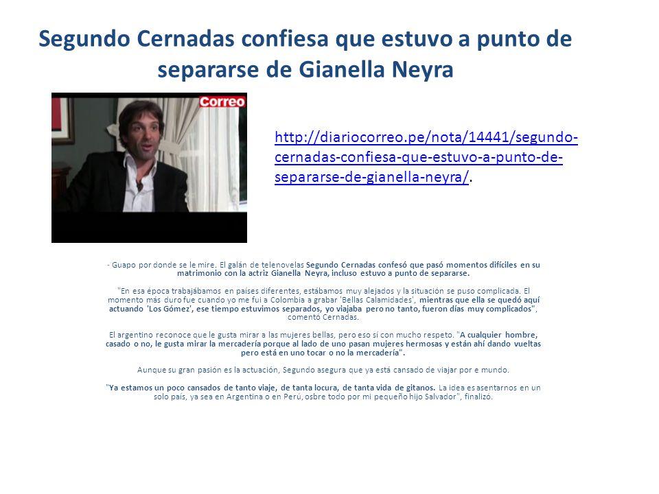 Segundo Cernadas confiesa que estuvo a punto de separarse de Gianella Neyra - Guapo por donde se le mire. El galán de telenovelas Segundo Cernadas con