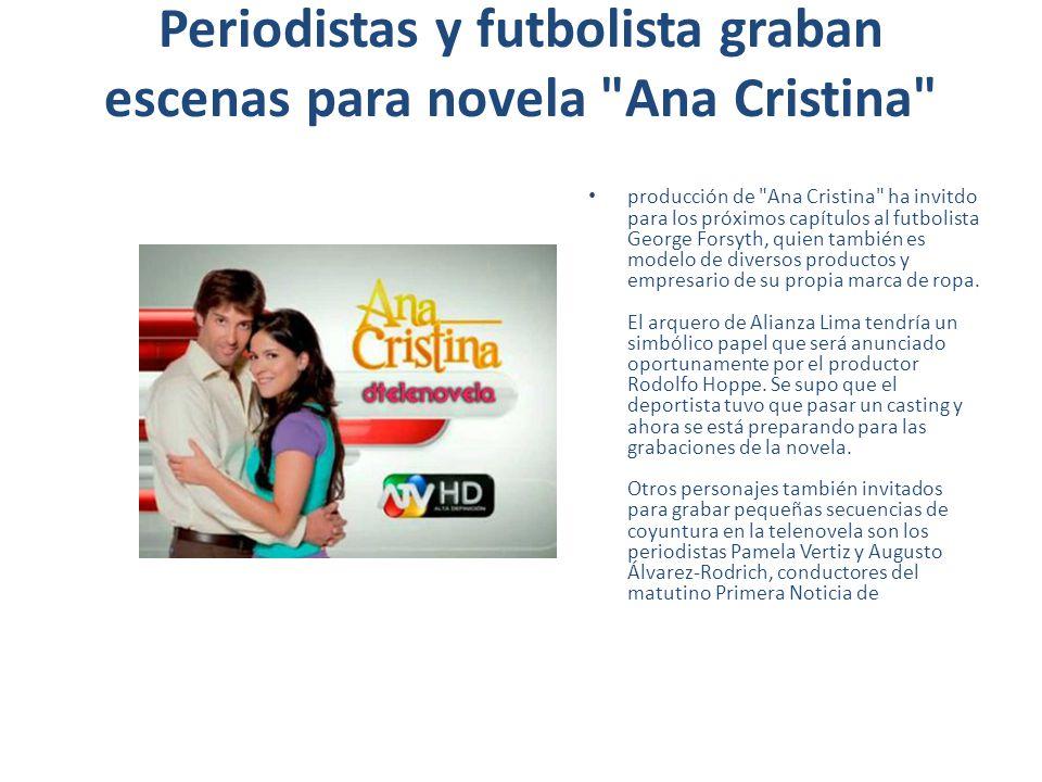 No es oficial Justo me enteré por la página web de Tuteve hoy (ayer), Augusto (Álvarez Rodrich) me comentó en la mañana: Mira, vamos a salir en Ana Cristina.