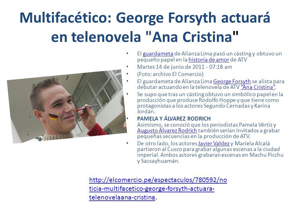 Multifacético: George Forsyth actuará en telenovela