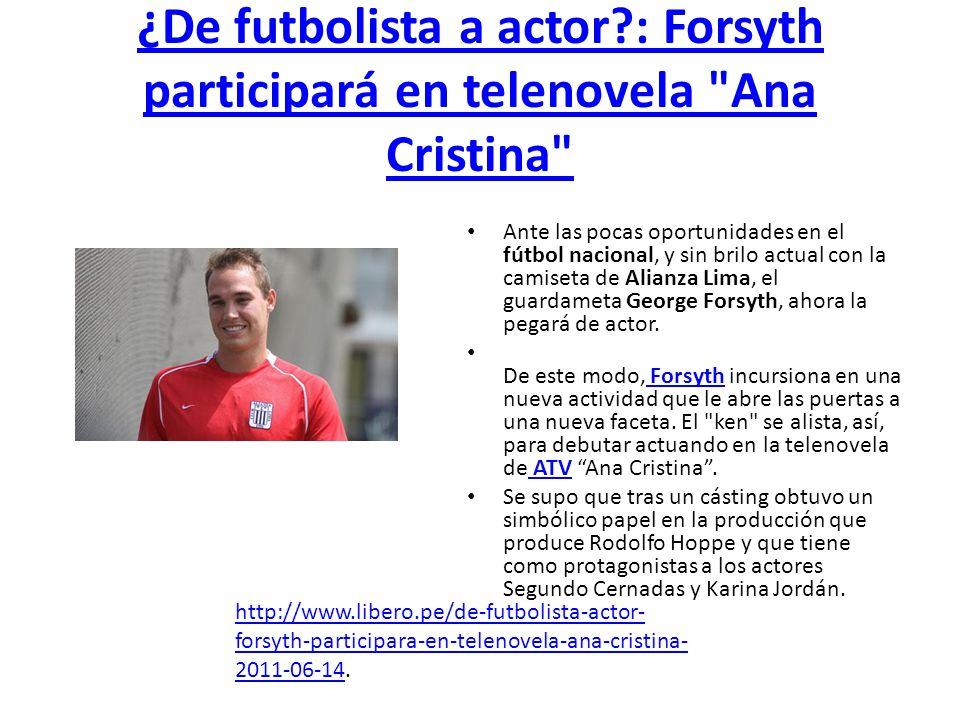 ¿De futbolista a actor?: Forsyth participará en telenovela