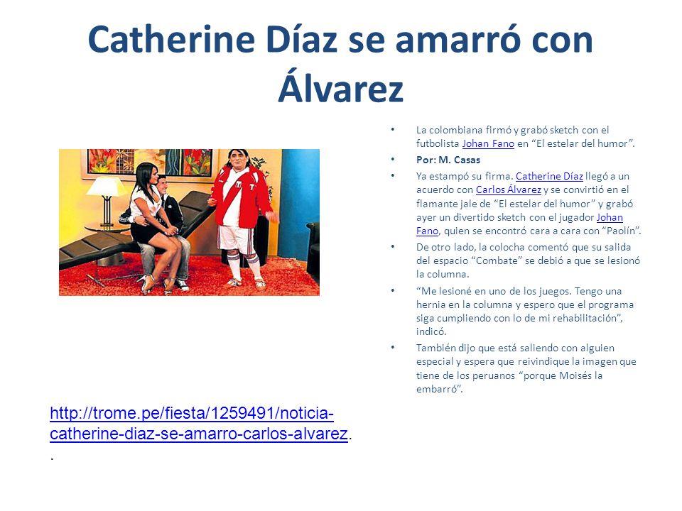 Catherine Díaz se amarró con Álvarez La colombiana firmó y grabó sketch con el futbolista Johan Fano en El estelar del humor.Johan Fano Por: M. Casas