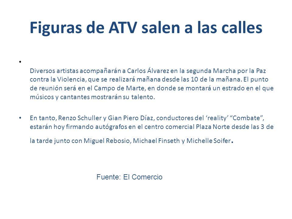 Figuras de ATV salen a las calles Diversos artistas acompañarán a Carlos Álvarez en la segunda Marcha por la Paz contra la Violencia, que se realizará