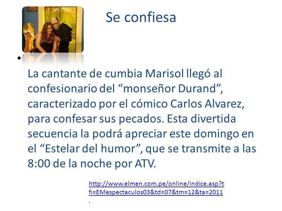 Se confiesa La cantante de cumbia Marisol llegó al confesionario del monseñor Durand, caracterizado por el cómico Carlos Alvarez, para confesar sus pecados.
