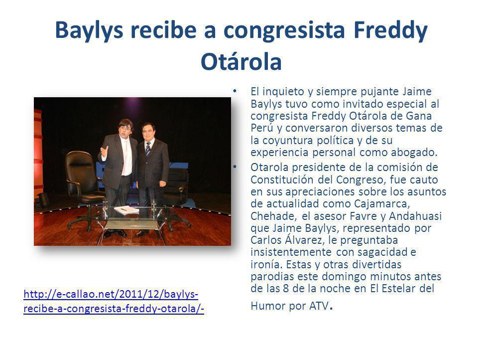 Baylys recibe a congresista Freddy Otárola El inquieto y siempre pujante Jaime Baylys tuvo como invitado especial al congresista Freddy Otárola de Gana Perú y conversaron diversos temas de la coyuntura política y de su experiencia personal como abogado.