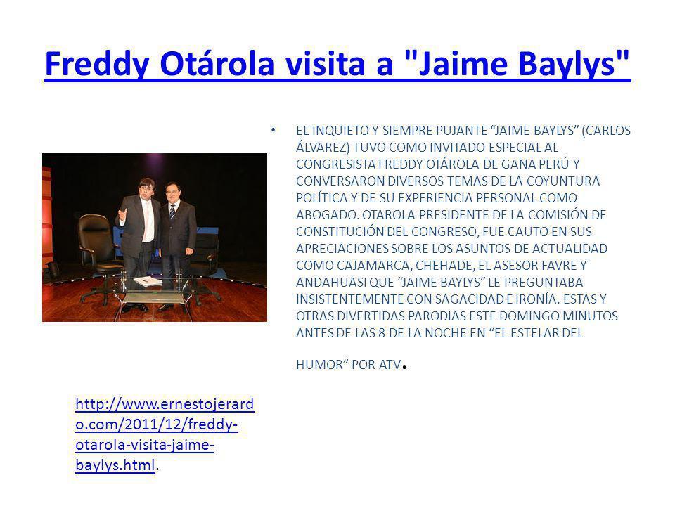 Freddy Otárola visita a Jaime Baylys EL INQUIETO Y SIEMPRE PUJANTE JAIME BAYLYS (CARLOS ÁLVAREZ) TUVO COMO INVITADO ESPECIAL AL CONGRESISTA FREDDY OTÁROLA DE GANA PERÚ Y CONVERSARON DIVERSOS TEMAS DE LA COYUNTURA POLÍTICA Y DE SU EXPERIENCIA PERSONAL COMO ABOGADO.