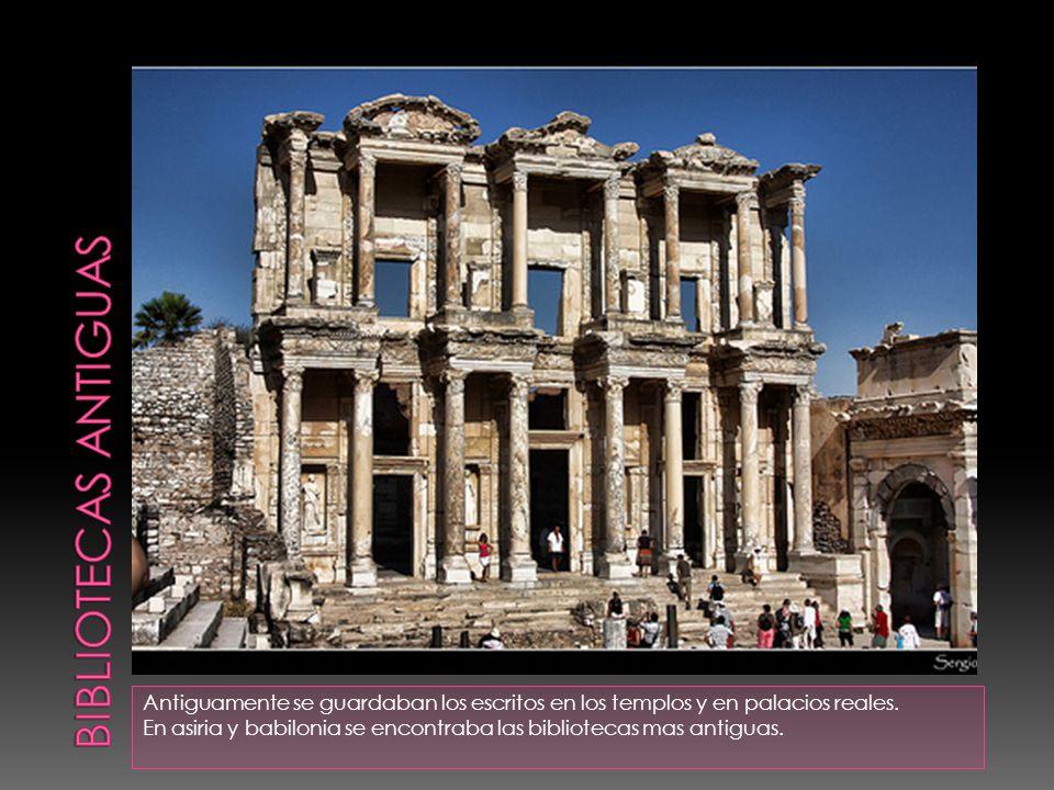 Antiguamente se guardaban los escritos en los templos y en palacios reales.