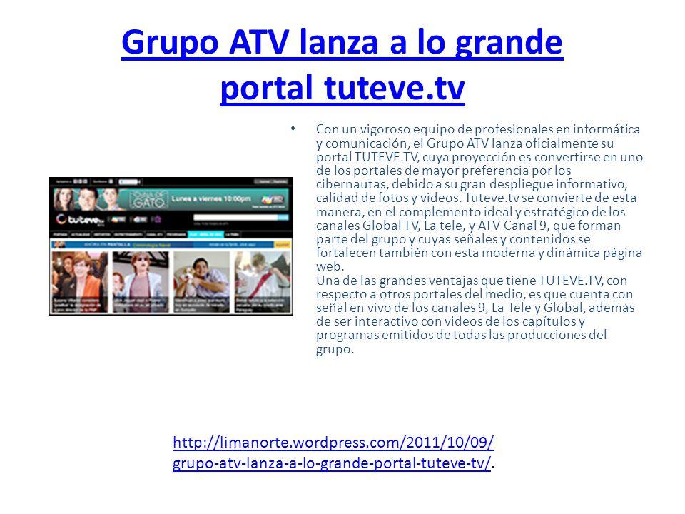 Estrenan portal Tuteve.com El próximo 12 de octubre se lanzará oficialmente el portal Tuteve.com, que contará, entre otras cosas, con la señal en vivo de ATV, La tele y Global TV.