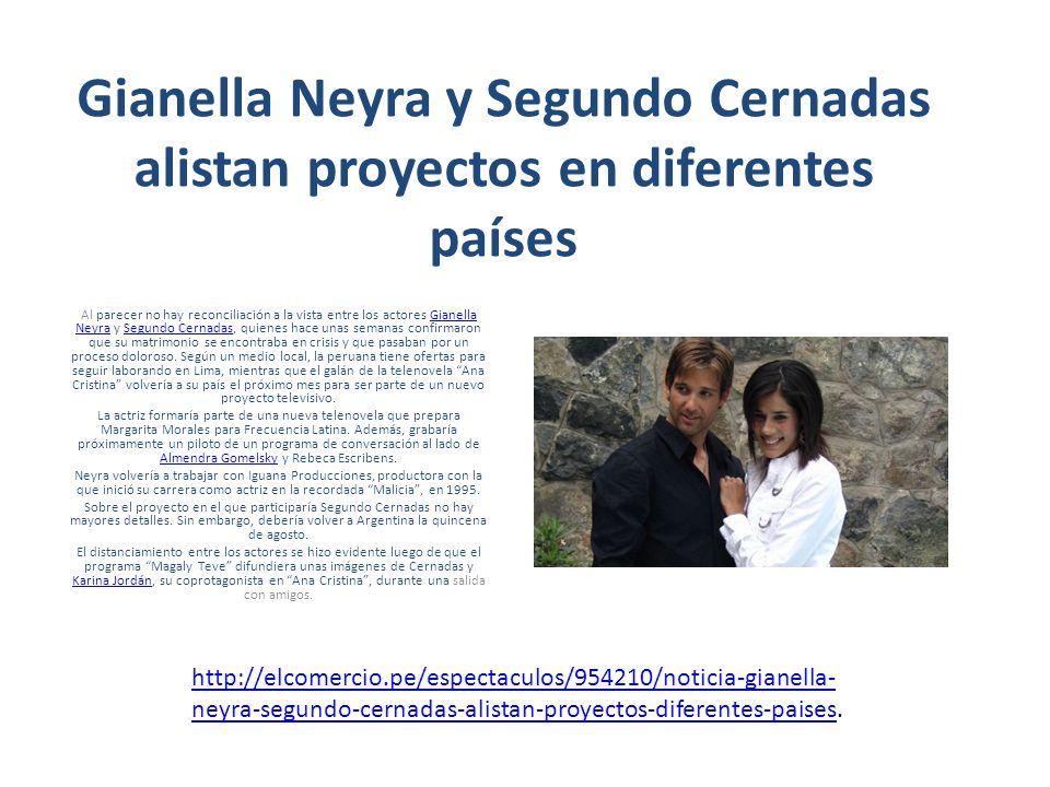 Gianella Neyra y Segundo Cernadas alistan proyectos en diferentes países Al parecer no hay reconciliación a la vista entre los actores Gianella Neyra