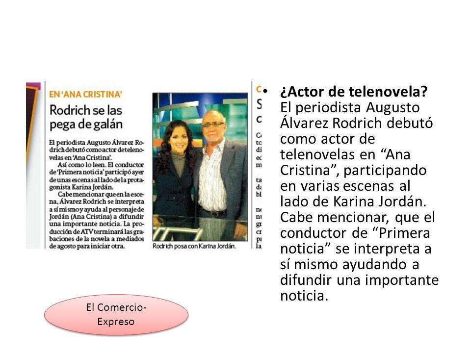 ¿Actor de telenovela? El periodista Augusto Álvarez Rodrich debutó como actor de telenovelas en Ana Cristina, participando en varias escenas al lado d