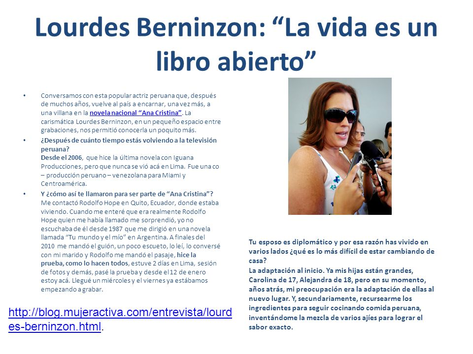 Lourdes Berninzon: La vida es un libro abierto Conversamos con esta popular actriz peruana que, después de muchos años, vuelve al país a encarnar, una