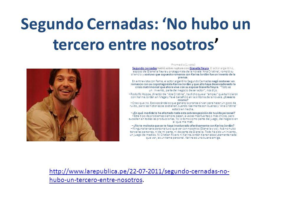 Segundo Cernadas: No hubo un tercero entre nosotros Promedio (1 voto) Segundo cernadasSegundo cernadas habló sobre ruptura con Gianella Neyra. El acto