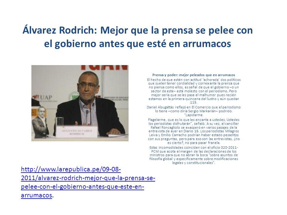 Álvarez Rodrich: Mejor que la prensa se pelee con el gobierno antes que esté en arrumacos Prensa y poder: mejor peleados que en arrumacos El hecho de