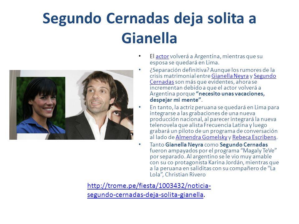 Segundo Cernadas deja solita a Gianella El actor volverá a Argentina, mientras que su esposa se quedará en Lima.actor ¿Separación definitiva? Aunque l