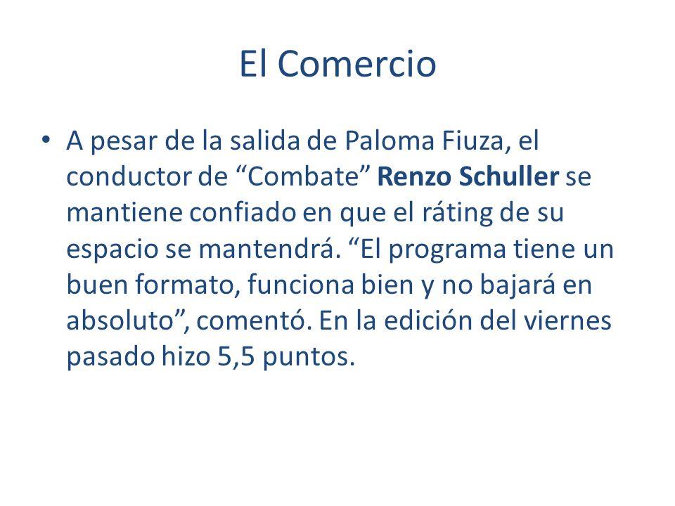 El Comercio A pesar de la salida de Paloma Fiuza, el conductor de Combate Renzo Schuller se mantiene confiado en que el ráting de su espacio se manten