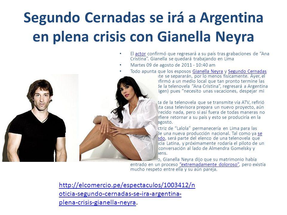 Segundo Cernadas se irá a Argentina en plena crisis con Gianella Neyra El actor confirmó que regresará a su país tras grabaciones de Ana Cristina. Gia