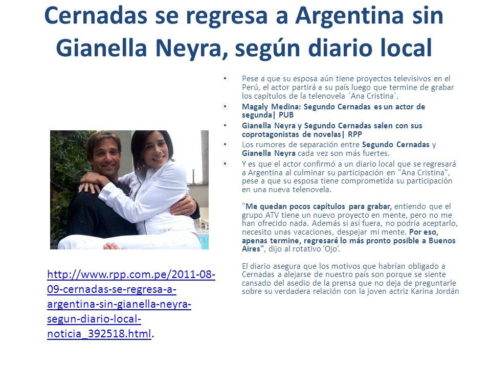 Cernadas se regresa a Argentina sin Gianella Neyra, según diario local Pese a que su esposa aún tiene proyectos televisivos en el Perú, el actor parti