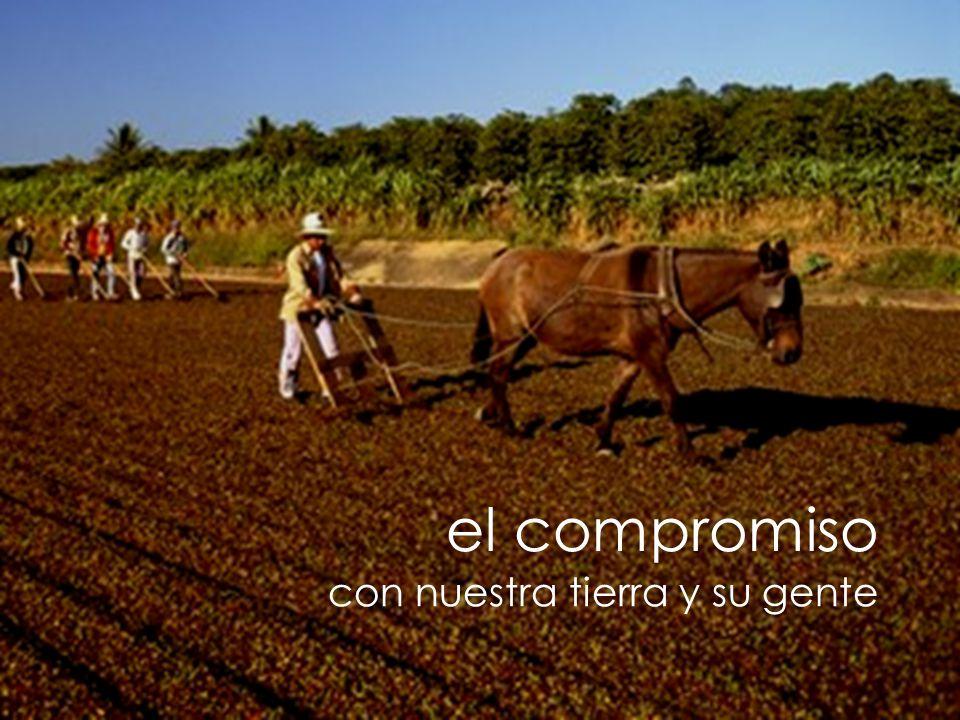 el compromiso con nuestra tierra y su gente