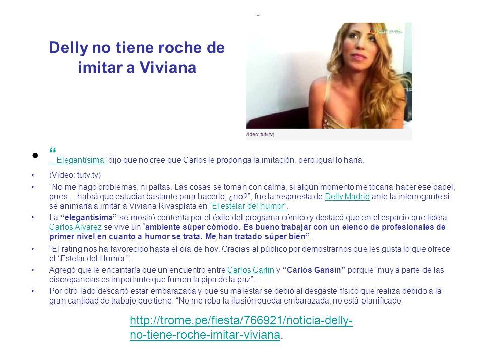 Delly no tiene roche de imitar a Viviana Elegantísima dijo que no cree que Carlos le proponga la imitación, pero igual lo haría. Elegantísima (Video:
