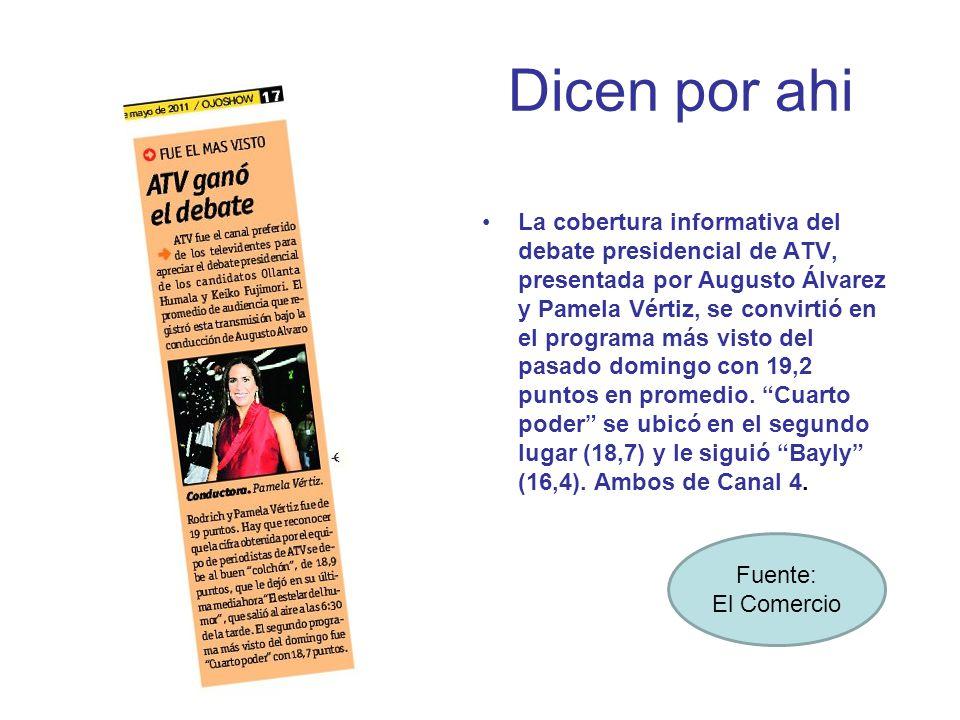 Dicen por ahi La cobertura informativa del debate presidencial de ATV, presentada por Augusto Álvarez y Pamela Vértiz, se convirtió en el programa más visto del pasado domingo con 19,2 puntos en promedio.