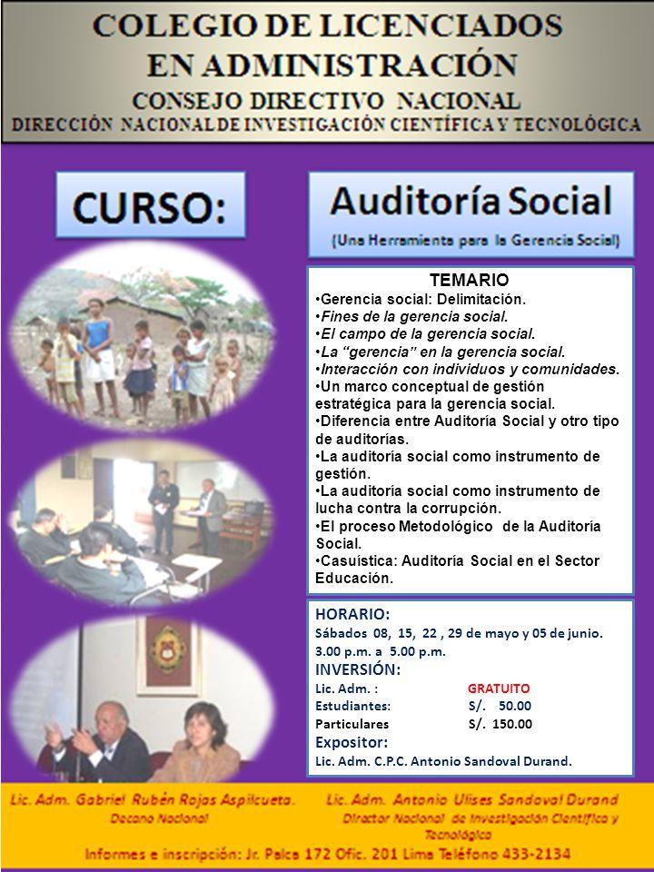 COLEGIO DE CONTADORES PUBLICOS DE LIMA Comité de Auditoria. TEMARIO Gerencia social: Delimitación. Fines de la gerencia social. El campo de la gerenci