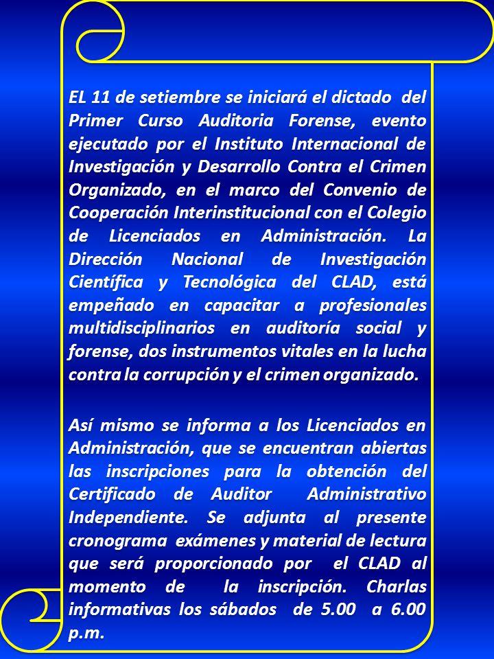EL 11 de setiembre se iniciará el dictado del Primer Curso Auditoria Forense, evento ejecutado por el Instituto Internacional de Investigación y Desarrollo Contra el Crimen Organizado, en el marco del Convenio de Cooperación Interinstitucional con el Colegio de Licenciados en Administración.