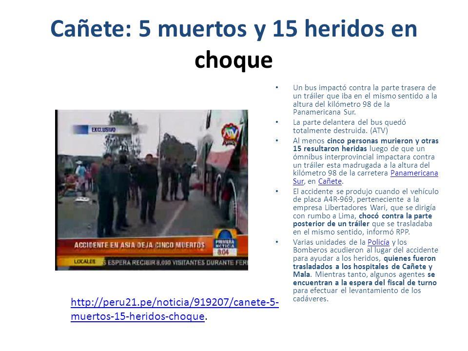 http://elcomercio.pe/lima/919201/noticia- cinco-muertos-15-heridos-dejo-choque- panamericana-sur http://elcomercio.pe/lima/919201/noticia- cinco-muertos-15-heridos-dejo-choque- panamericana-sur http://trome.pe/actualidad/919303/noticia- accidente-vehicular-dejo-cinco-muertos_1.