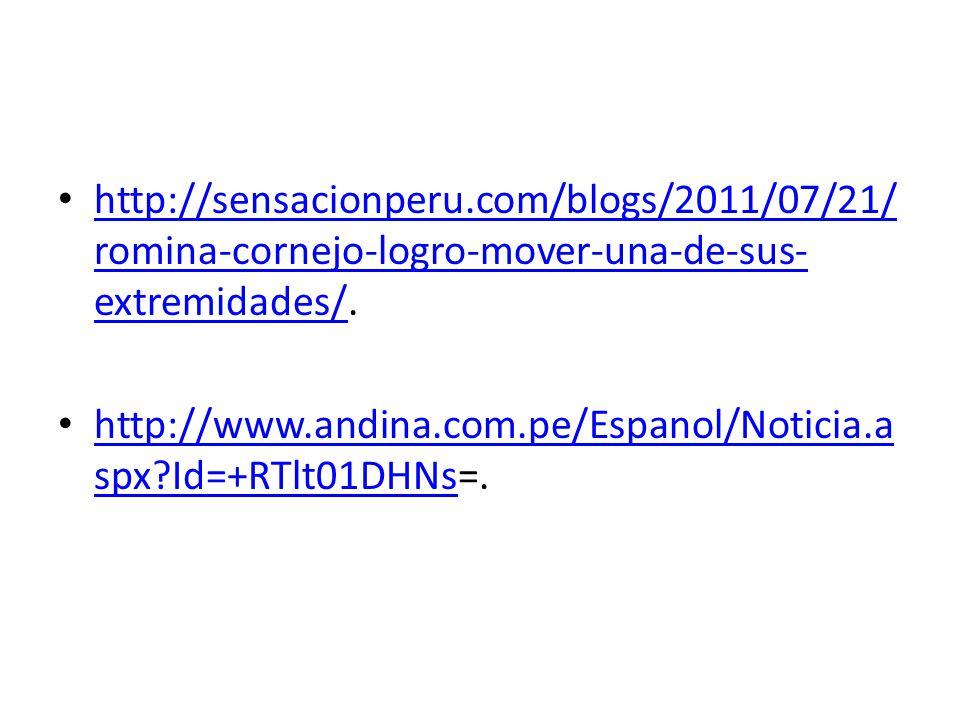 http://sensacionperu.com/blogs/2011/07/21/ romina-cornejo-logro-mover-una-de-sus- extremidades/.