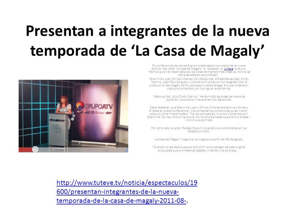 Presentan a integrantes de la nueva temporada de La Casa de Magaly En conferencia de prensa fueron presentados los rostros de la nueva edición del rel