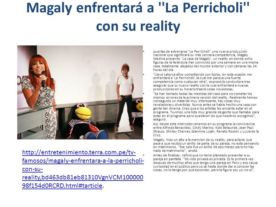Magaly enfrentará a ''La Perricholi'' con su reality puertas de estrenarse La Perricholi, una nueva producción nacional que significará su más cercana