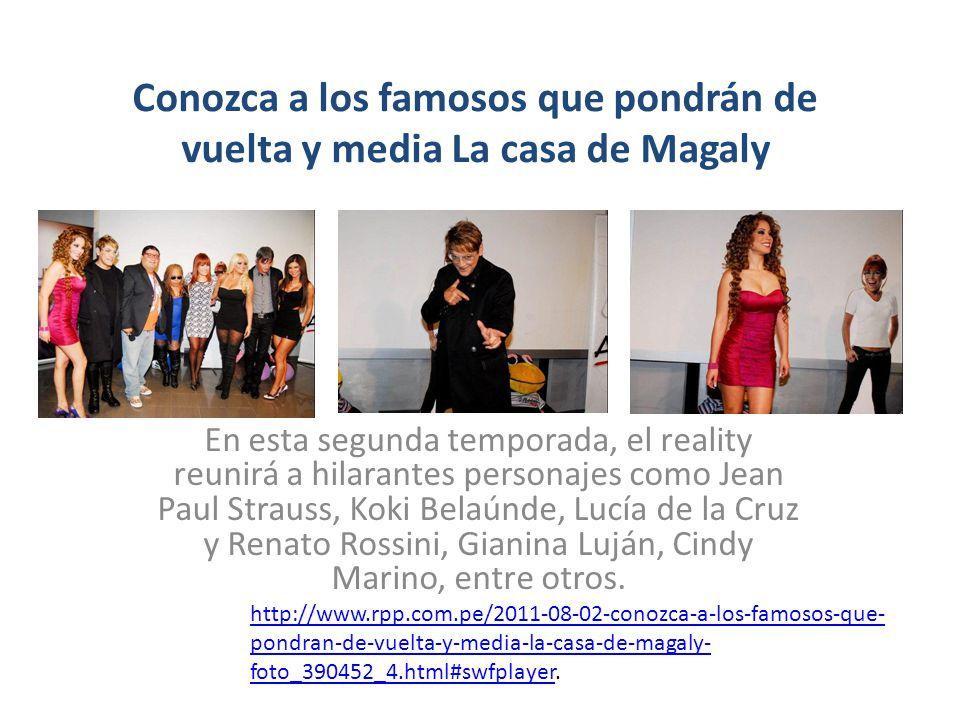 Conozca a los famosos que pondrán de vuelta y media La casa de Magaly En esta segunda temporada, el reality reunirá a hilarantes personajes como Jean