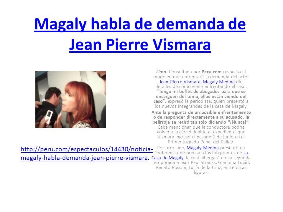 Magaly habla de demanda de Jean Pierre Vismara Lima. Consultada por Peru.com respecto al modo en que enfrentará la demanda del actor Jean Pierre Visma