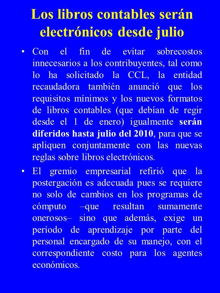 Los libros contables serán electrónicos desde julio La Cámara de Comercio de Lima (CCL) precisó que la Sunat, conjuntamente con los gremios empresaria