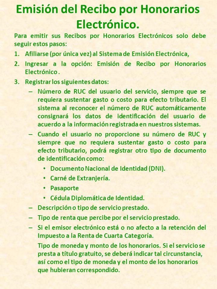 Afiliación al Sistema de Emisión Electrónica – SEE Para utilizar el Sistema de Emisión Electrónica – SEE de sus Recibos por Honorarios, previamente debe afiliarse.
