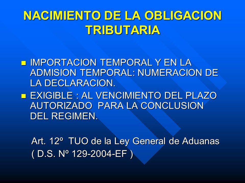 NACIMIENTO DE LA OBLIGACION TRIBUTARIA IMPORTACION TEMPORAL Y EN LA ADMISION TEMPORAL: NUMERACION DE LA DECLARACION. IMPORTACION TEMPORAL Y EN LA ADMI