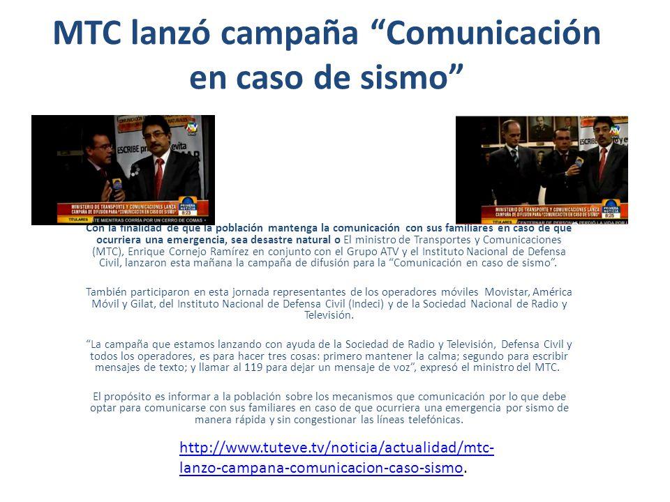 MTC lanzó campaña Comunicación en caso de sismo Con la finalidad de que la población mantenga la comunicación con sus familiares en caso de que ocurri