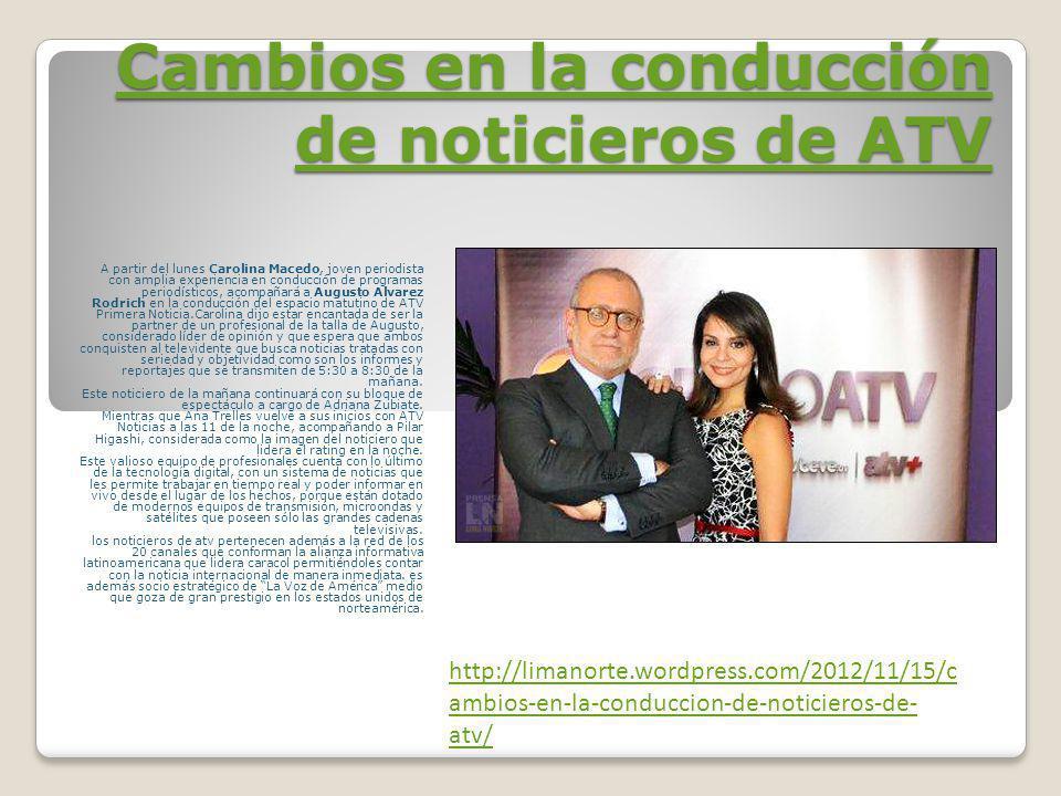 Carolina Macedo se une a las filas de Primera Noticia La joven periodista Carolina Macedo será la nueva compañera de Augusto Álvarez Rodrich en el noticiero matutino Primera Noticia, tras el regreso de Ana Trelles a ATV noticias.