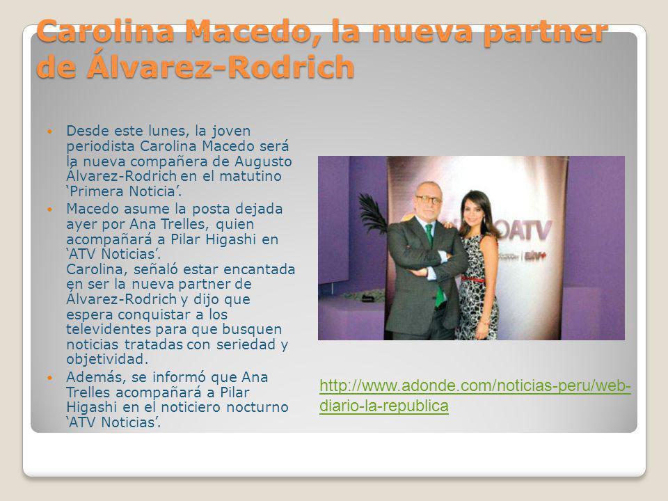 Carolina Macedo, la nueva partner de Álvarez-Rodrich Desde este lunes, la joven periodista Carolina Macedo será la nueva compañera de Augusto Álvarez-