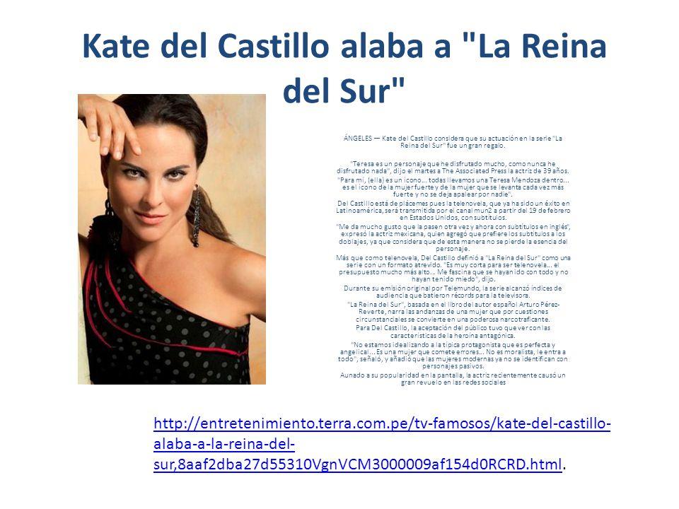 Kate del Castillo alaba a