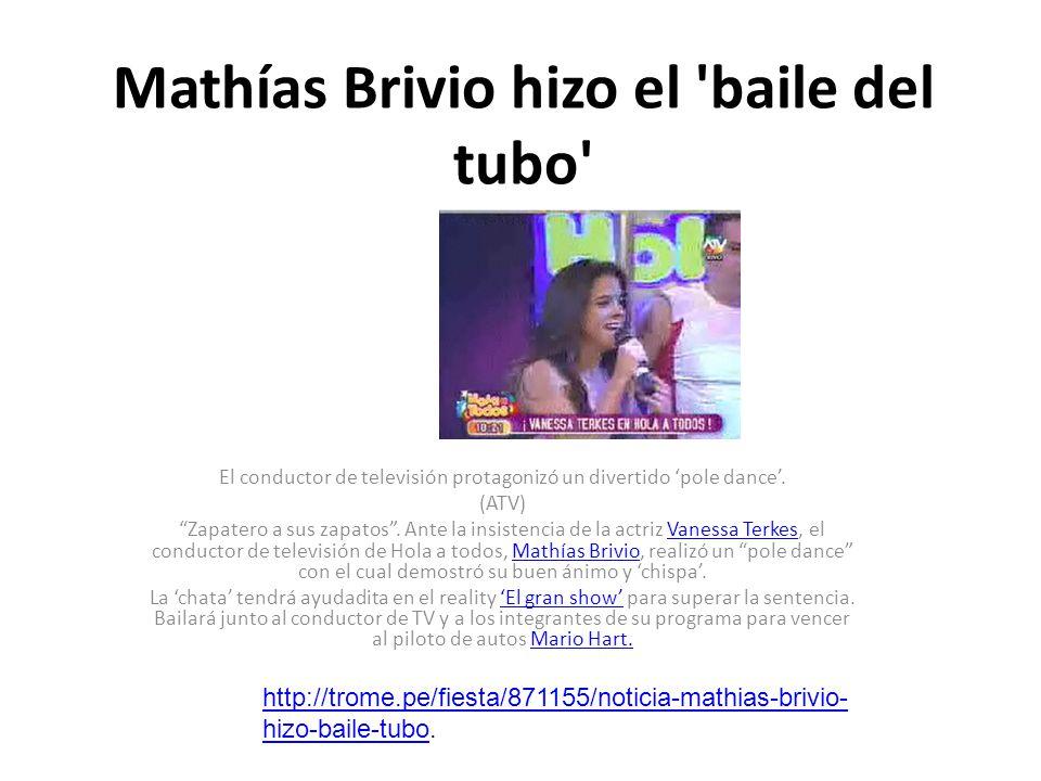 Mathías Brivio hizo el 'baile del tubo' El conductor de televisión protagonizó un divertido pole dance. (ATV) Zapatero a sus zapatos. Ante la insisten