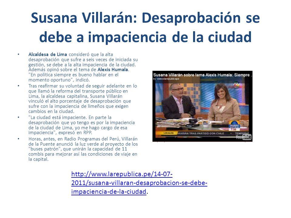 Susana Villarán: Desaprobación se debe a impaciencia de la ciudad Alcaldesa de Lima consideró que la alta desaprobación que sufre a seis veces de inic