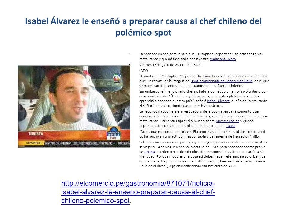 Isabel Álvarez le enseñó a preparar causa al chef chileno del polémico spot La reconocida cocinera señaló que Cristopher Carpentier hizo prácticas en