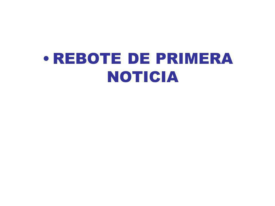 REBOTE DE PRIMERA NOTICIA