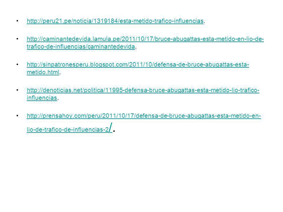 http://peru21.pe/noticia/1319184/esta-metido-trafico-influencias.http://peru21.pe/noticia/1319184/esta-metido-trafico-influencias http://caminantedevi