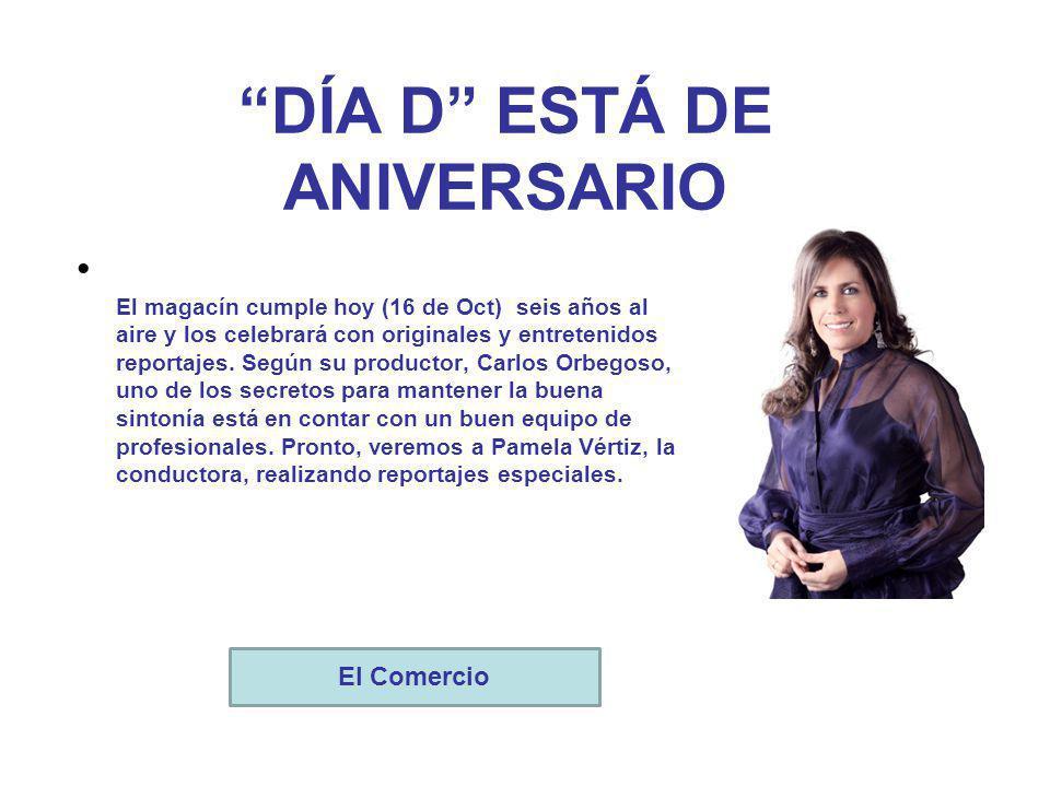 DÍA D ESTÁ DE ANIVERSARIO El magacín cumple hoy (16 de Oct) seis años al aire y los celebrará con originales y entretenidos reportajes.