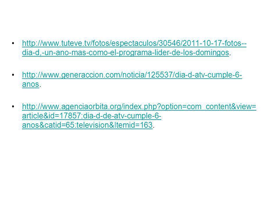 http://www.tuteve.tv/fotos/espectaculos/30546/2011-10-17-fotos-- dia-d,-un-ano-mas-como-el-programa-lider-de-los-domingos.http://www.tuteve.tv/fotos/e